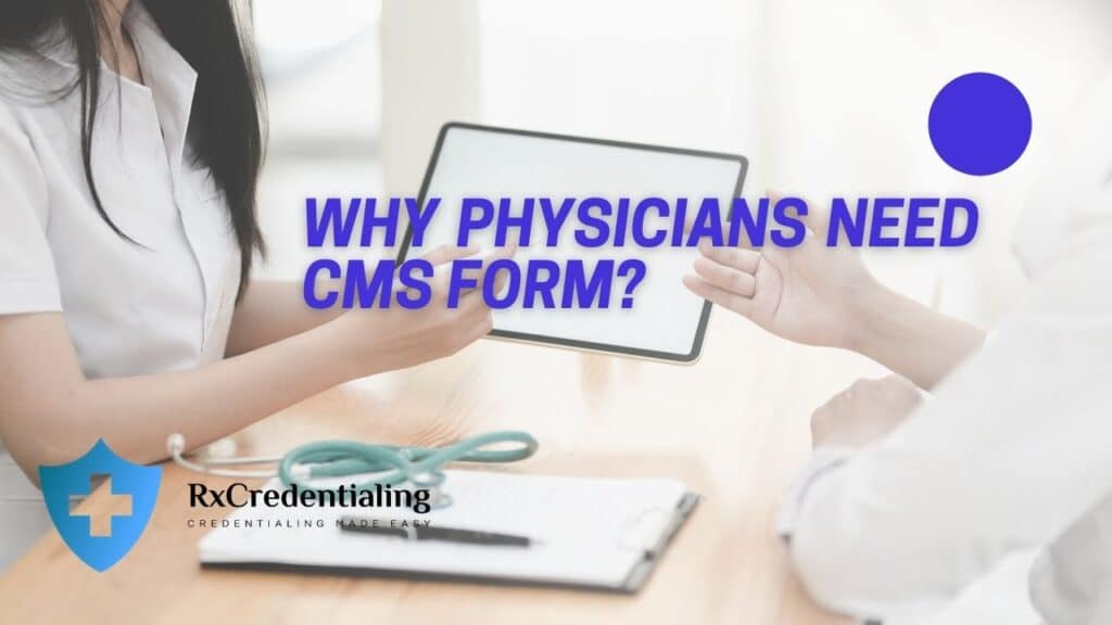 Why physician need cms 588 form?