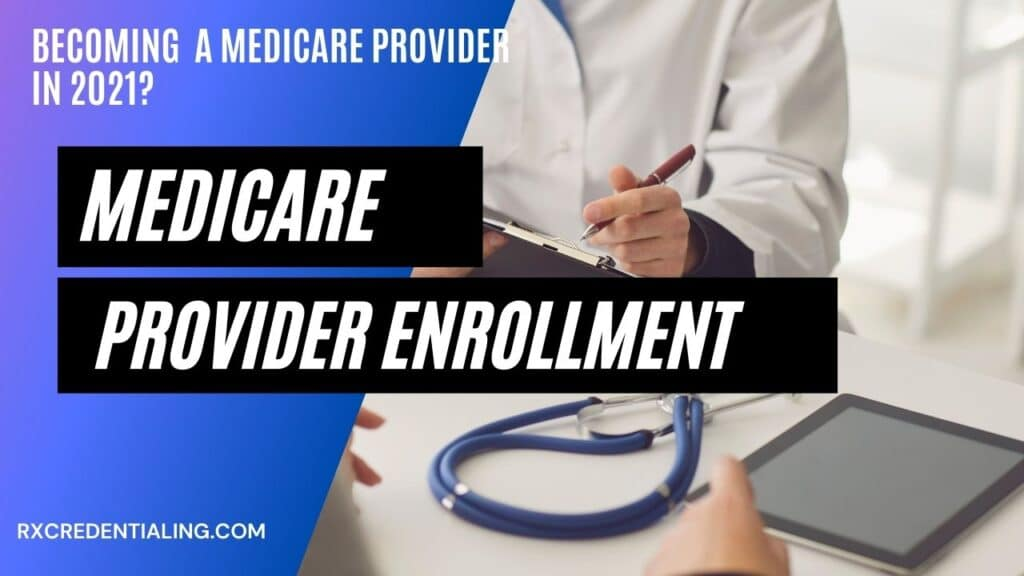 Medicare provider enrollment application - How to do it in 2021